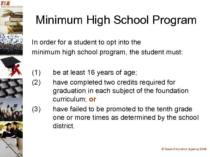Minimum High School Program In order for a student to opt into the minimum