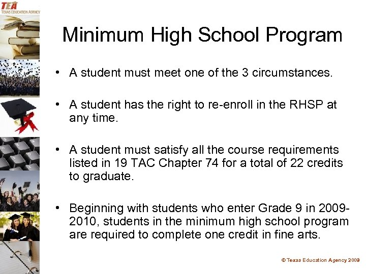 Minimum High School Program • A student must meet one of the 3 circumstances.