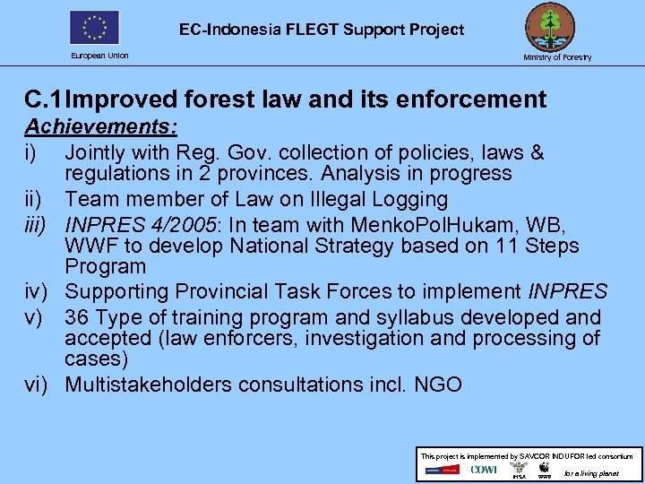 EC-Indonesia FLEGT Support Project European Union Ministry of Forestry C. 1 Improved forest law