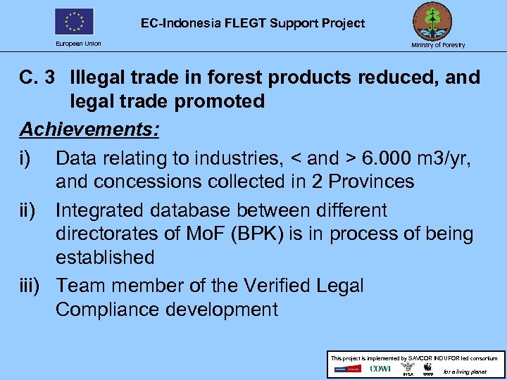 EC-Indonesia FLEGT Support Project European Union Ministry of Forestry C. 3 Illegal trade in