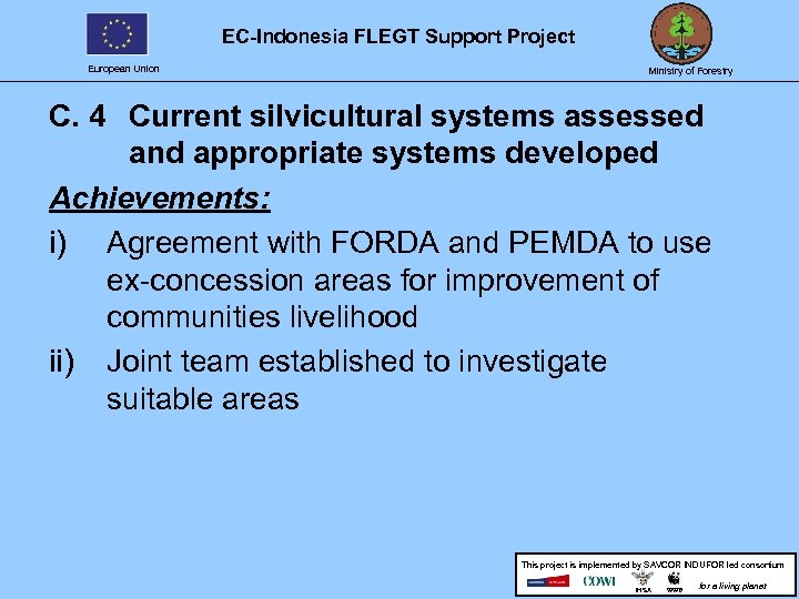 EC-Indonesia FLEGT Support Project European Union Ministry of Forestry C. 4 Current silvicultural systems