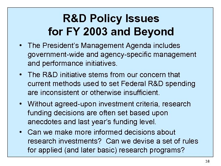 R&D Policy Issues for FY 2003 and Beyond • The President's Management Agenda includes