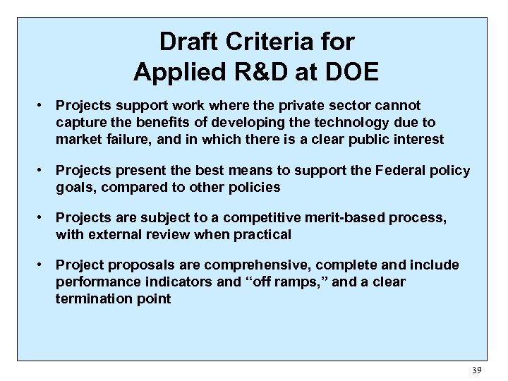 Draft Criteria for Applied R&D at DOE • Projects support work where the private
