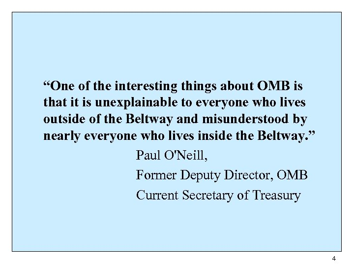 """One of the interesting things about OMB is that it is unexplainable to everyone"