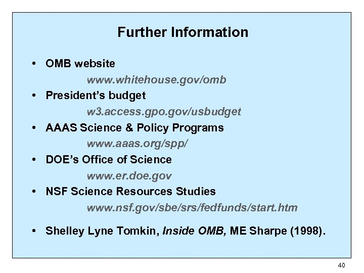 Further Information • OMB website www. whitehouse. gov/omb • President's budget w 3. access.