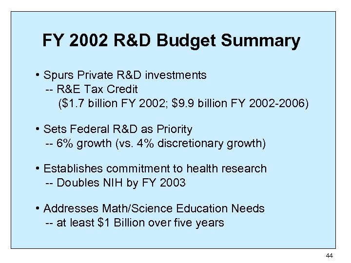 FY 2002 R&D Budget Summary • Spurs Private R&D investments -- R&E Tax Credit