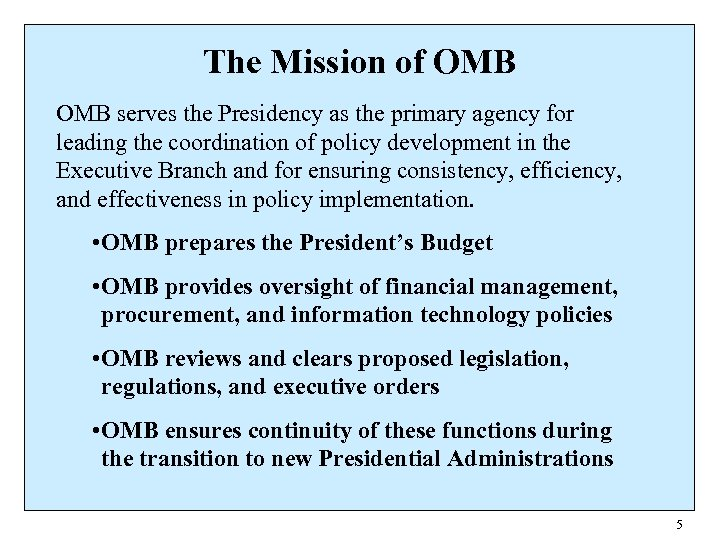 The Mission of OMB serves the Presidency as the primary agency for leading the