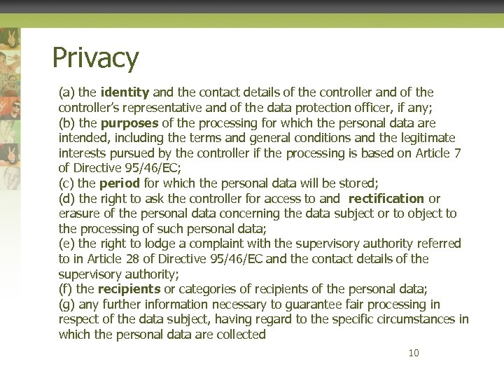 Privacy (a) the identity and the contact details of the controller and of the