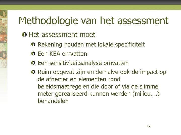 Methodologie van het assessment Het assessment moet Rekening houden met lokale specificiteit Een KBA