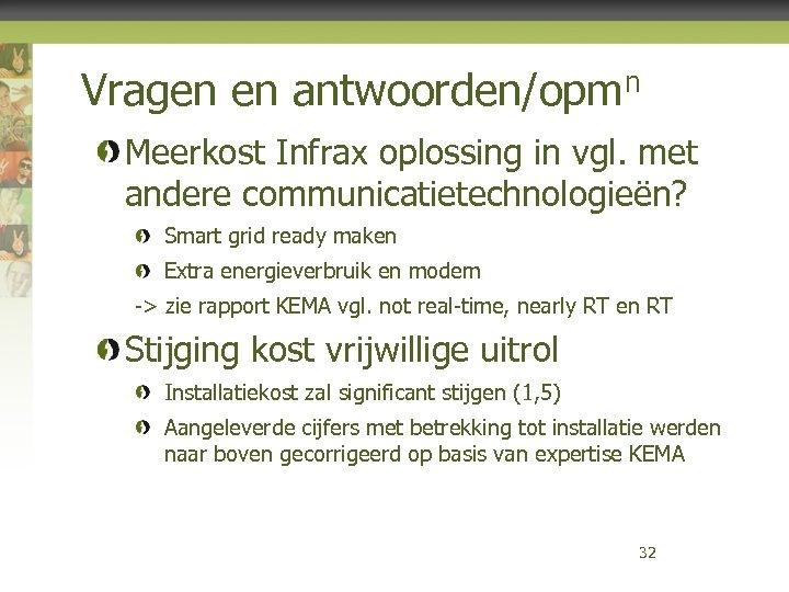 Vragen en antwoorden/opmn Meerkost Infrax oplossing in vgl. met andere communicatietechnologieën? Smart grid ready