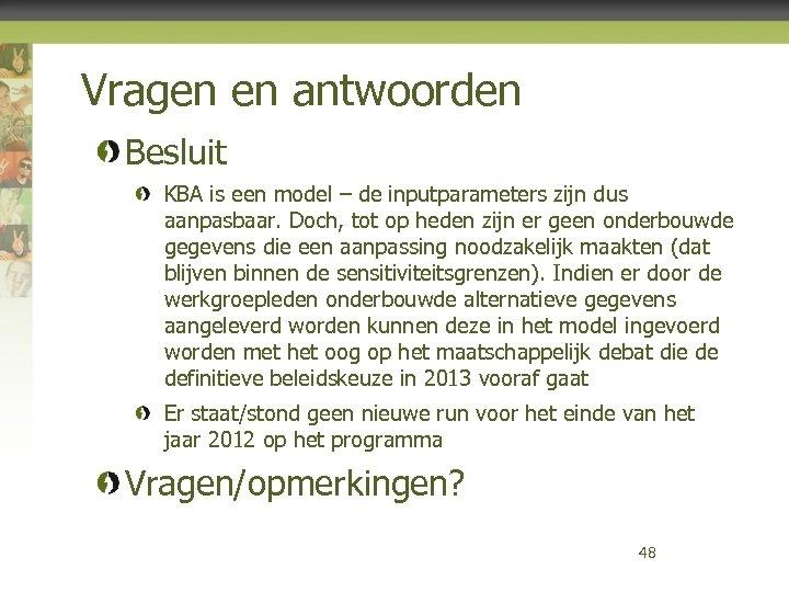 Vragen en antwoorden Besluit KBA is een model – de inputparameters zijn dus aanpasbaar.
