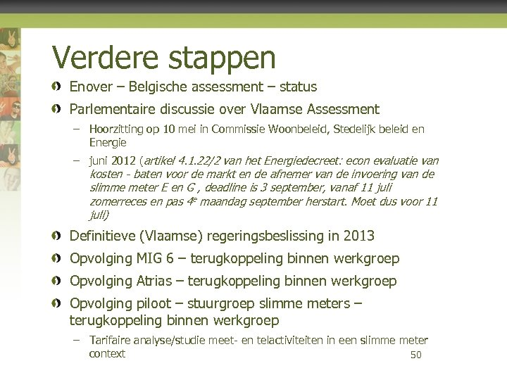 Verdere stappen Enover – Belgische assessment – status Parlementaire discussie over Vlaamse Assessment –