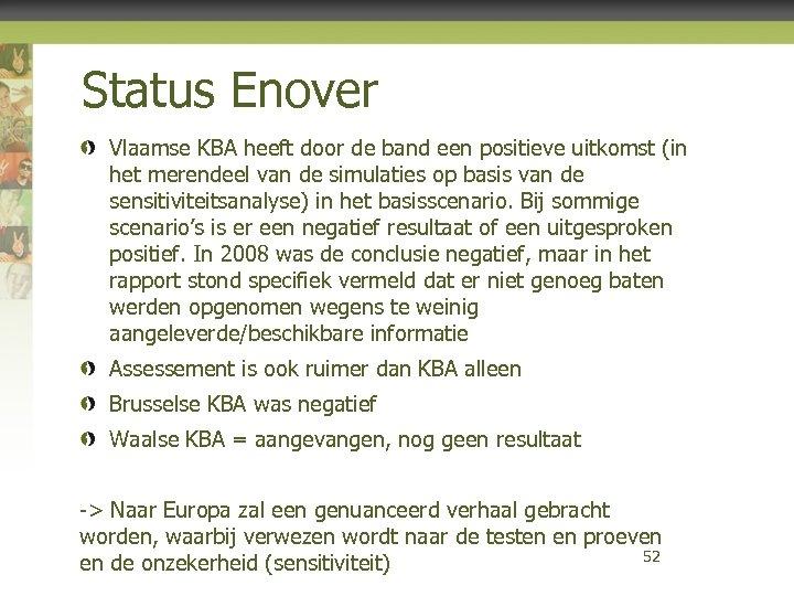 Status Enover Vlaamse KBA heeft door de band een positieve uitkomst (in het merendeel
