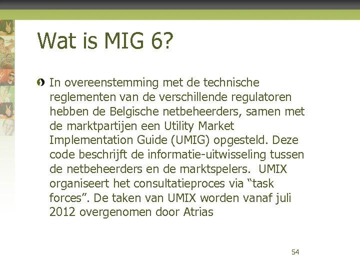 Wat is MIG 6? In overeenstemming met de technische reglementen van de verschillende regulatoren