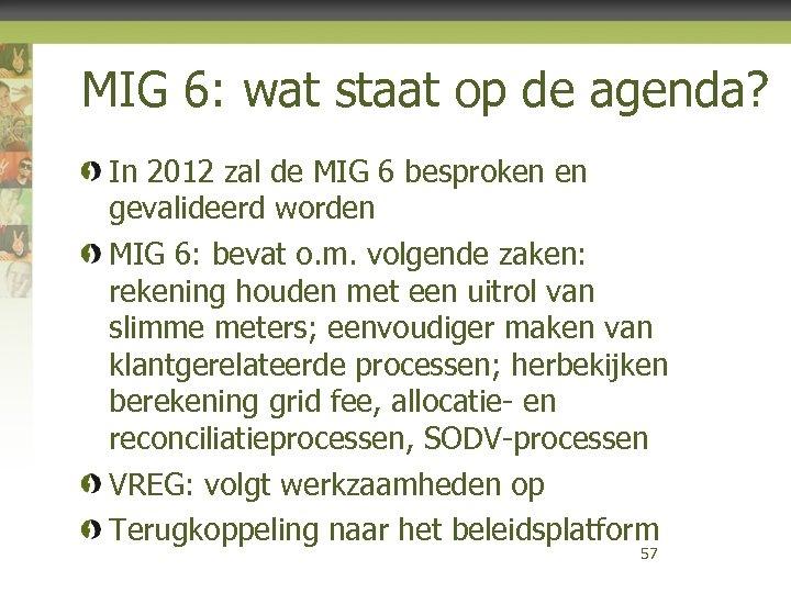 MIG 6: wat staat op de agenda? In 2012 zal de MIG 6 besproken