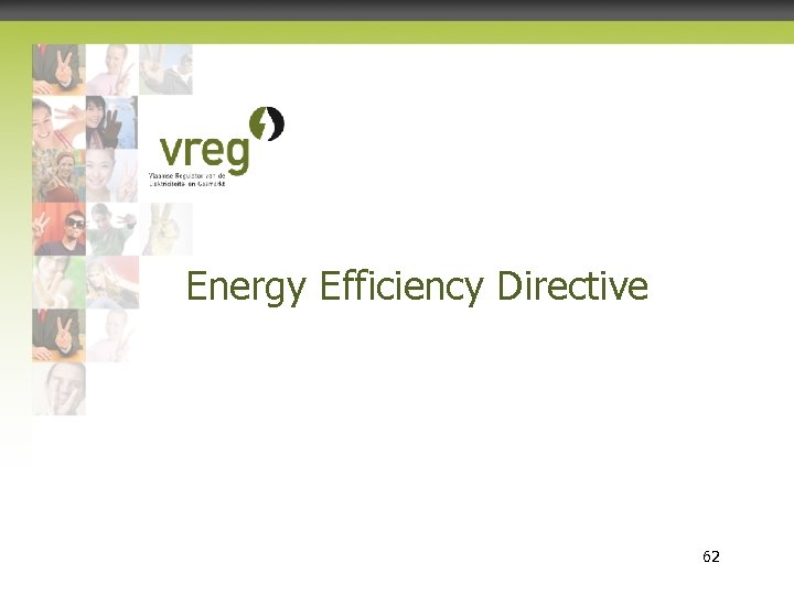 Energy Efficiency Directive Vlaamse Regulator van de Elektriciteits- en Gasmarkt 62