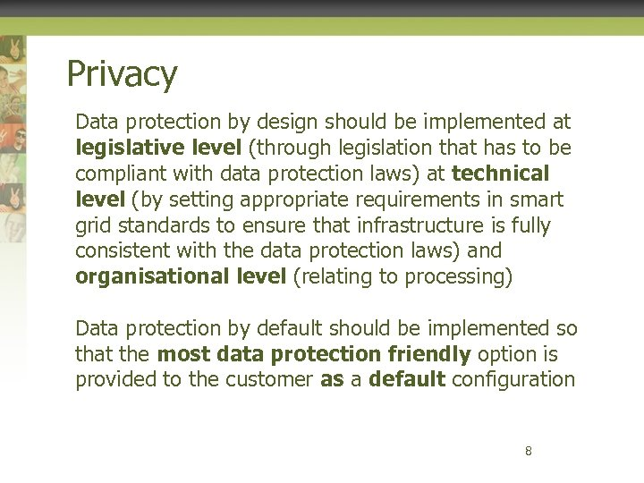 Privacy Data protection by design should be implemented at legislative level (through legislation that