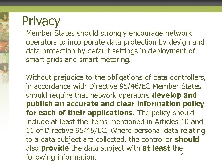 Privacy Member States should strongly encourage network operators to incorporate data protection by design