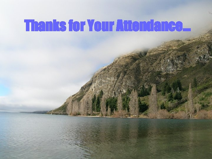 Thanks for Your Attendance…