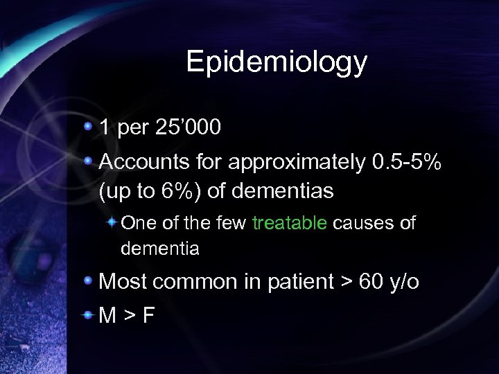 Epidemiology 1 per 25' 000 Accounts for approximately 0. 5 -5% (up to 6%)