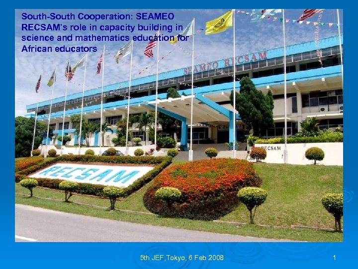South-South Cooperation: SEAMEO RECSAM's role in capacity building in science and mathematics education for