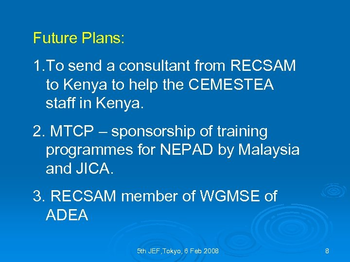 Future Plans: 1. To send a consultant from RECSAM to Kenya to help the