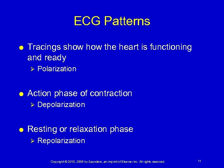 ECG Patterns Tracings show the heart is functioning and ready Ø Action phase of
