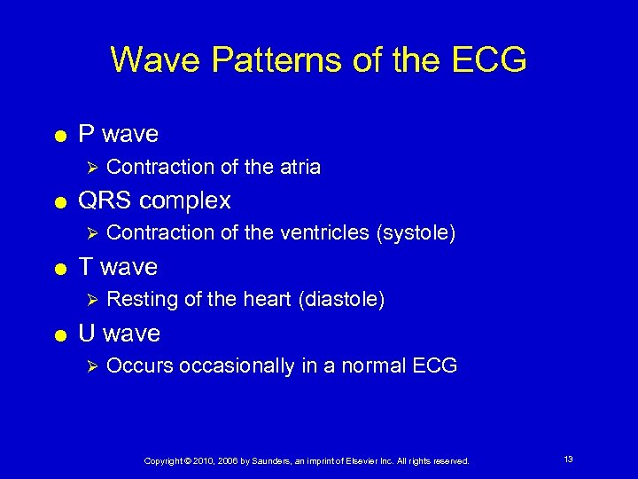 Wave Patterns of the ECG P wave Ø QRS complex Ø Contraction of the