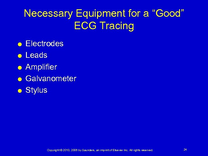 "Necessary Equipment for a ""Good"" ECG Tracing Electrodes Leads Amplifier Galvanometer Stylus Copyright ©"