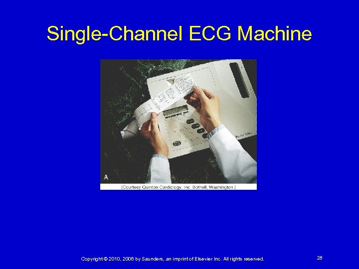 Single-Channel ECG Machine Copyright © 2010, 2006 by Saunders, an imprint of Elsevier Inc.
