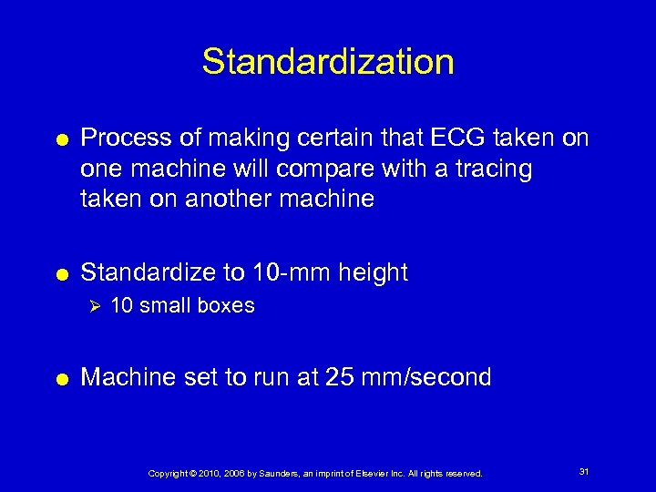 Standardization Process of making certain that ECG taken on one machine will compare with
