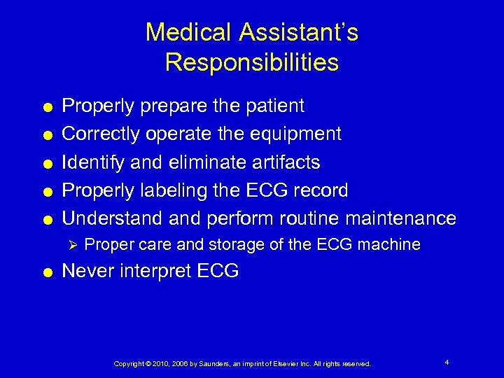 Medical Assistant's Responsibilities Properly prepare the patient Correctly operate the equipment Identify and eliminate