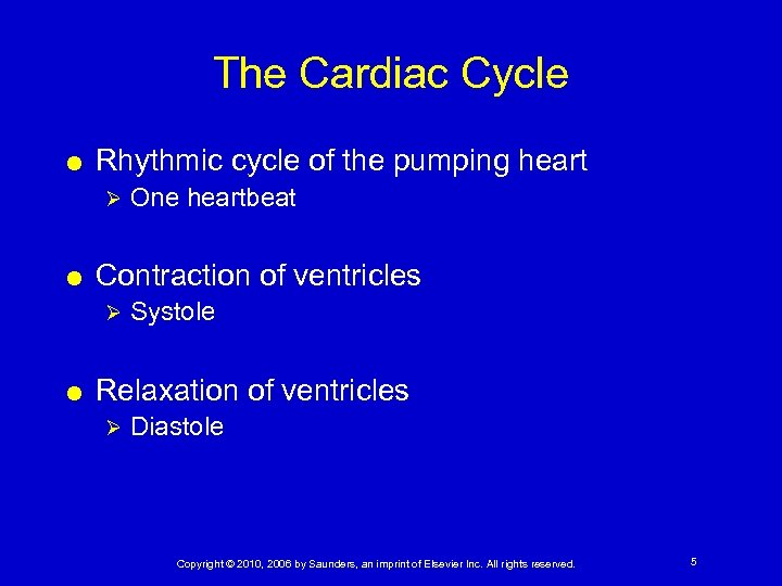 The Cardiac Cycle Rhythmic cycle of the pumping heart Ø Contraction of ventricles Ø