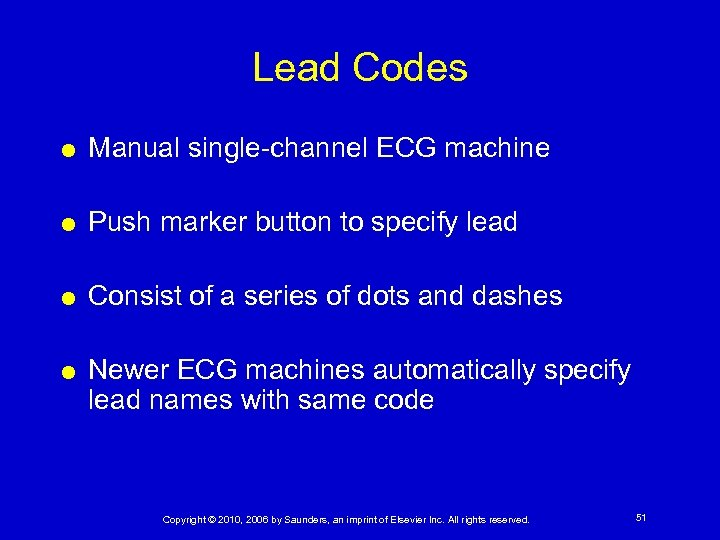 Lead Codes Manual single-channel ECG machine Push marker button to specify lead Consist of
