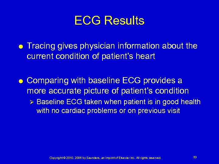 ECG Results Tracing gives physician information about the current condition of patient's heart Comparing