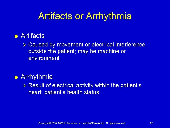 Artifacts or Arrhythmia Artifacts Ø Caused by movement or electrical interference outside the patient;