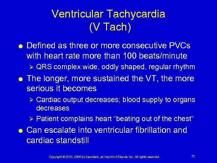Ventricular Tachycardia (V Tach) Defined as three or more consecutive PVCs with heart rate
