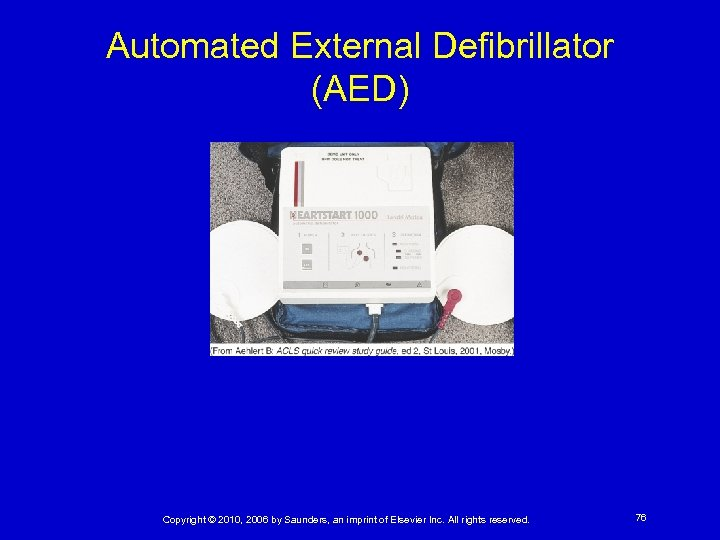 Automated External Defibrillator (AED) Copyright © 2010, 2006 by Saunders, an imprint of Elsevier