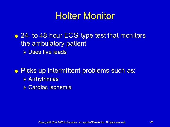 Holter Monitor 24 - to 48 -hour ECG-type test that monitors the ambulatory patient