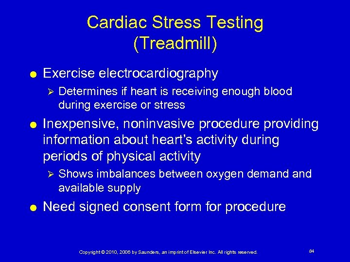 Cardiac Stress Testing (Treadmill) Exercise electrocardiography Ø Inexpensive, noninvasive procedure providing information about heart's
