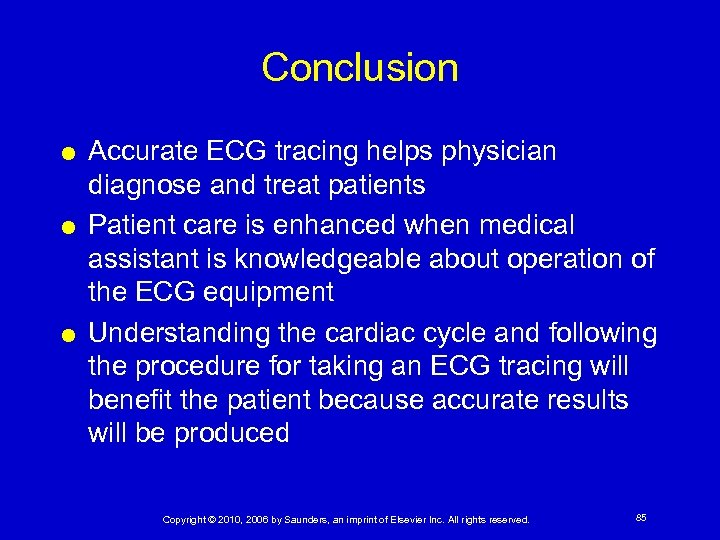 Conclusion Accurate ECG tracing helps physician diagnose and treat patients Patient care is enhanced