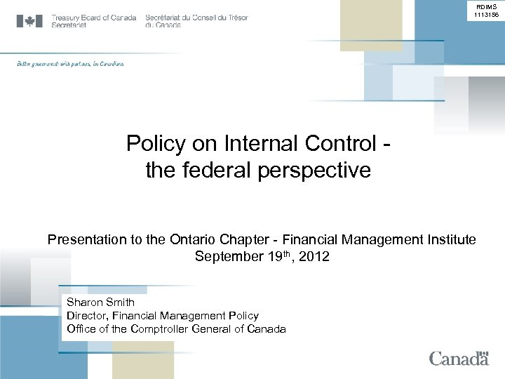 RDIMS 1113156 Policy on Internal Control the federal perspective Presentation to the Ontario Chapter