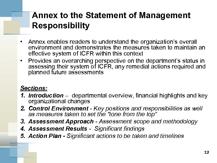 Annex to the Statement of Management Responsibility • Annex enables readers to understand the