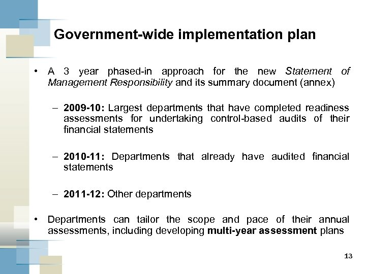 Government-wide implementation plan • A 3 year phased-in approach for the new Statement of
