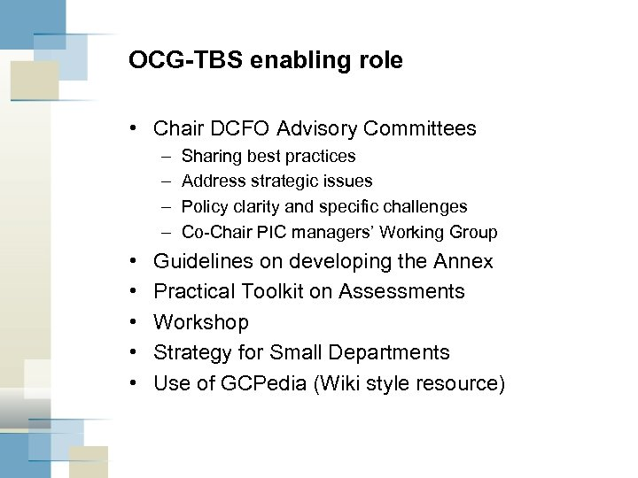 OCG-TBS enabling role • Chair DCFO Advisory Committees – – • • • Sharing