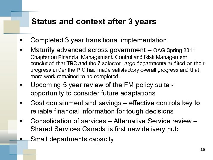 Status and context after 3 years • • Completed 3 year transitional implementation Maturity