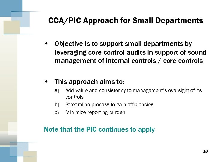 CCA/PIC Approach for Small Departments • Objective is to support small departments by leveraging