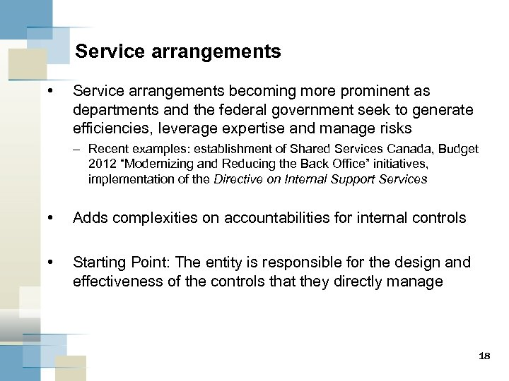Service arrangements • Service arrangements becoming more prominent as departments and the federal government