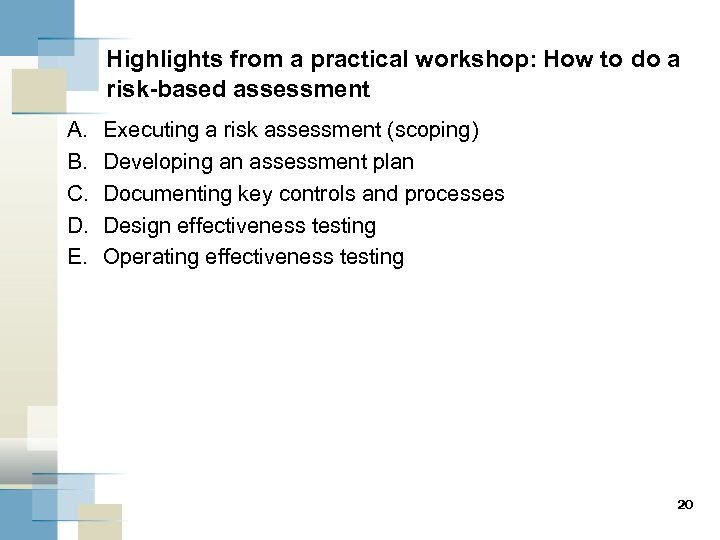 Highlights from a practical workshop: How to do a risk-based assessment A. B. C.