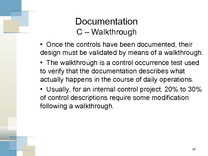 Documentation C – Walkthrough • Once the controls have been documented, their design must